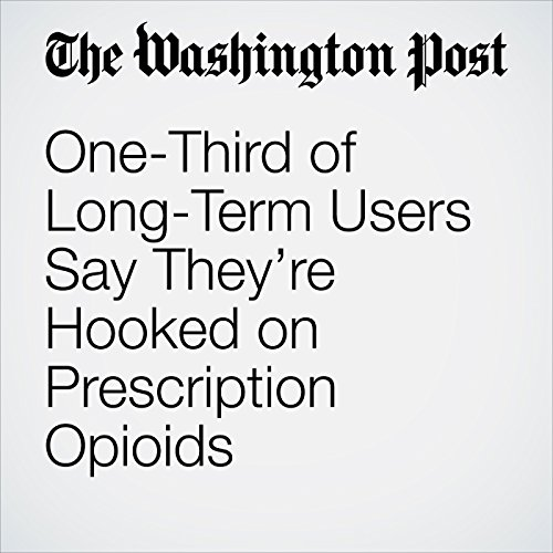 One-Third of Long-Term Users Say They're Hooked on Prescription Opioids audiobook cover art