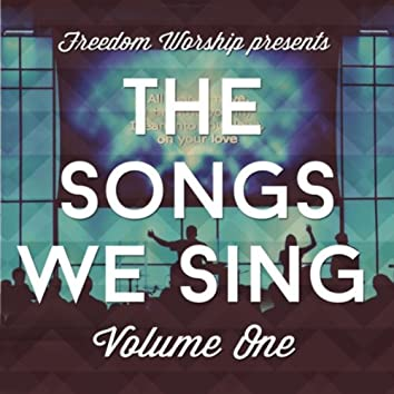 The Songs We Sing, Vol. One