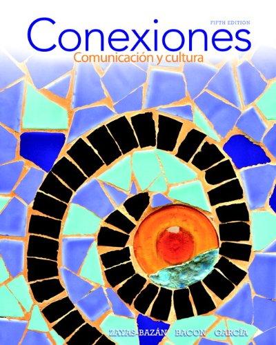 Conexiones: Comunicación y cultura Plus MyLab Spanish (multi semester access) -- Access Card Package (5th Edition)