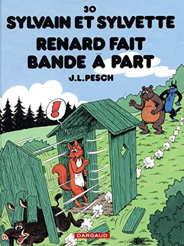 Sylvain et Sylvette - tome 30 - Renard fait bande à part