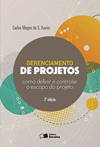Gerenciamento de Projetos. Como Definir e Controlar o Escopo do Projeto