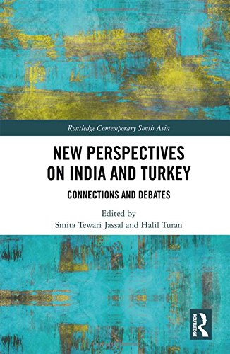 New Perspectives on India and Turkey: Connections and Debates (Routledge Contemporary South Asia Series)