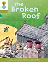 Oxford Reading Tree: Level 7: Stories: The Broken Roof by Roderick Hunt(2011-01-01)