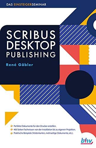 Scribus Desktop Publishing: Das Einsteigerseminar