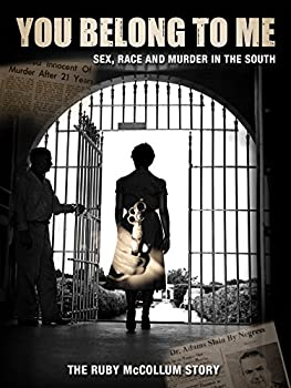 You Belong to Me  Sex Race and Murder in the South