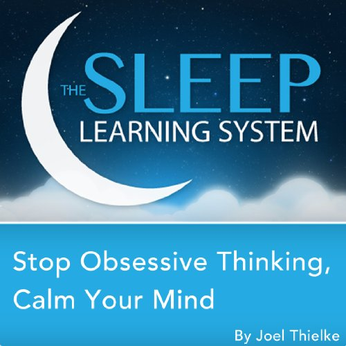 Stop Obsessive Thinking, Calm Your Mind with Hypnosis, Meditation, and Affirmations  audiobook cover art
