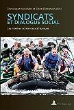 Syndicats et dialogue social: Les modèles occidentaux à lépreuve