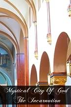Mystical City of God The Incarnation