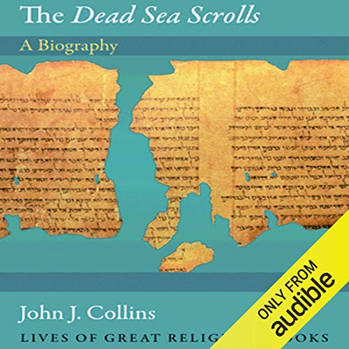 The Dead Sea Scrolls: A Biography cover art