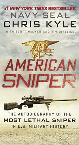AMER SNIPER THE AUTOBIOG OF TH: The Autobiography of the Most Lethal Sniper in U.S. Military History