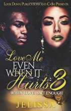 Love Me Even When It Hurts 3: When Love Isn't Enough