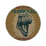 Alfombrilla de ratón Redonda de Goma Antideslizante póster Retro Etiqueta Vintage Estilo Grunge con Estampado fósil de Dinosaurio jurásico tiranosaurio café Claro 7.9'x7.9'x3MM
