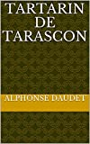 Tartarin de Tarascon (French Edition)