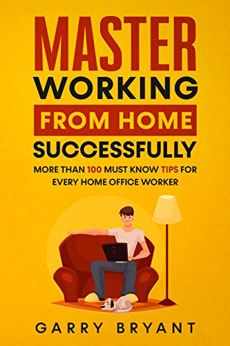 MASTER Working from Home Successfully by Garry Bryant ebook deal