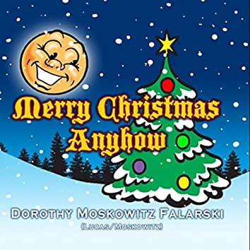 Merry Christmas Anyhow