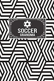 Soccer Grandma: Gift Lined Journal Notebook To Write In