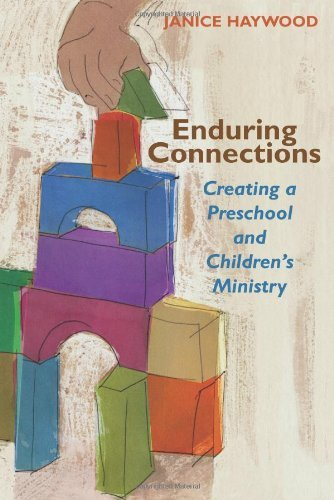 Enduring Connections: Creating a Preschool and Children's Ministry (TCP Leadership Series) (English...