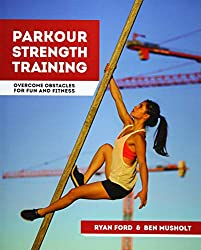 Parkour Strength Training: Overcome Obstacles for Fun and Fitness best parkour books