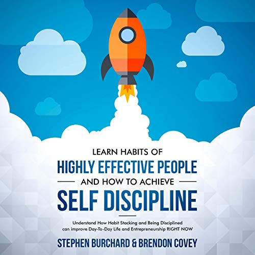 Learn Habits of Highly Effective People and How to Achieve Self Discipline audiobook cover art