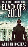Black Ops: Zulu (Tom Stiles Thrillers)