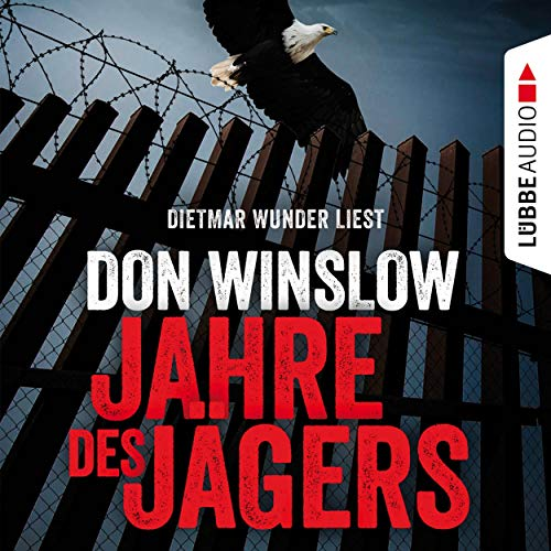 Jahre des Jägers     Art Keller 3              By:                                                                                                                                 Don Winslow                               Narrated by:                                                                                                                                 Dietmar Wunder                      Length: 29 hrs and 28 mins     Not rated yet     Overall 0.0