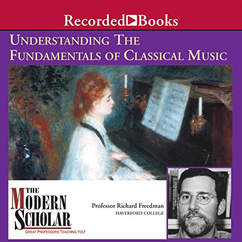 The Modern Scholar: Understanding the Fundamentals of Classical Music audiobook cover art
