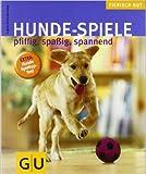 Hunde-Spiele (GU Tierisch gut) von Brigitte Eilert-Overbeck ( Oktober 2007 )