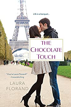 The Chocolate Touch (Amour et Chocolat Book 4) by [Laura Florand]