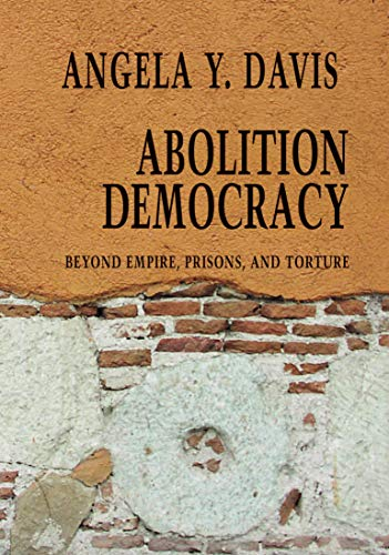 Download Abolition Democracy: Beyond Empire, Prisons, and Torture (Open Media Series) 1583226958