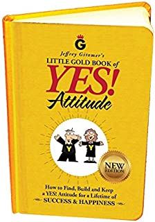 Jeffrey Gitomer's Little Gold Book of Yes! Attitude: New Edition, Updated & Revised: How to Find, Build and Keep a Yes! At...