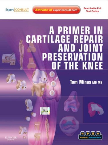 A Primer in Cartilage Repair and Joint Preservation of the Knee: Expert Consult (English Edition)