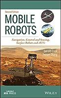 Mobile Robots: Navigation, Control and Sensing, Surface Robots and AUVs