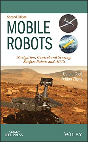Mobile Robots: Navigation, Control and Sensing, Surface Robots and AUVs