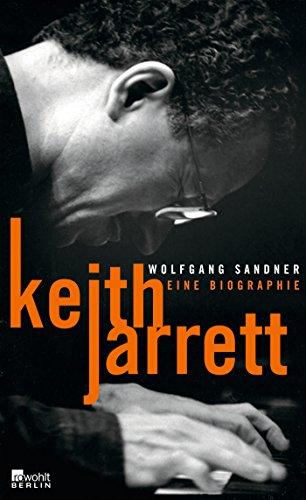 Keith Jarrett: Eine Biographie (Rowohlt Monographie)