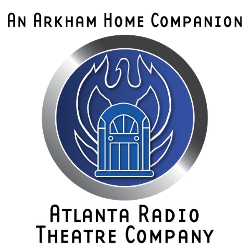 An Arkham Home Companion (Dramatized) audiobook cover art
