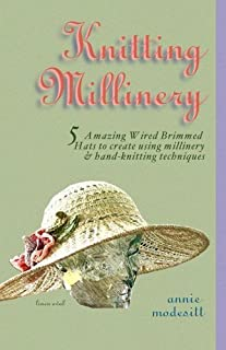 Knitting Millinery by Annie Modesitt (2005-04-01)