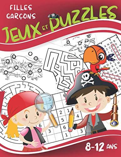 Jeux et Puzzles 8-12 ans: Livre de jeux pour filles et garçons: Mots mêlés, Trouve les différences, Jeux de labyrinthe, Sudoku.