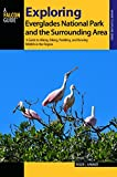 Exploring Everglades National Park and the Surrounding Area: A Guide to Hiking, Biking, Paddling, and Viewing Wildlife in the Region