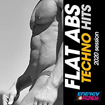 Flat ABS Techno Hits 2020 Session (15 Tracks Non-Stop Mixed Compilation for Fitness & Workout)