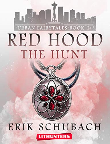 Red Hood: The Hunt (Urban Fairytales Book 1)