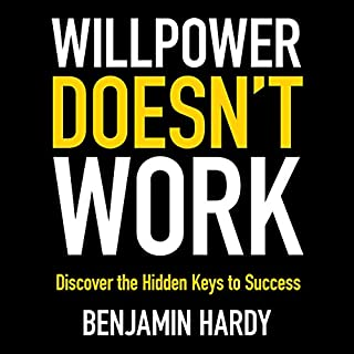 Willpower Doesn't Work                   By:                                                                                                                                 Benjamin Hardy                               Narrated by:                                                                                                                                 Benjamin Hardy                      Length: 5 hrs and 35 mins     819 ratings     Overall 4.6