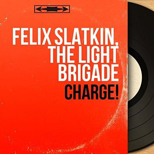 Félix Slatkin, The Light Brigade