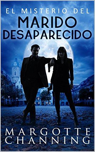EL MISTERIO DEL MARIDO DESAPARECIDO: Reeditada 2020: Un nuevo género de novela, Suspense Romántico