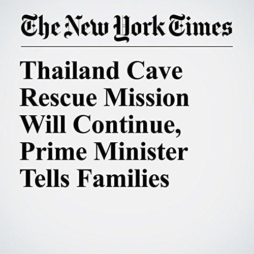 Thailand Cave Rescue Mission Will Continue, Prime Minister Tells Families copertina