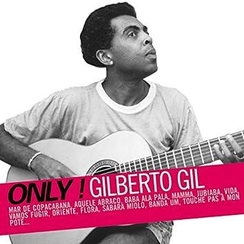 Only! Gilberto Gil