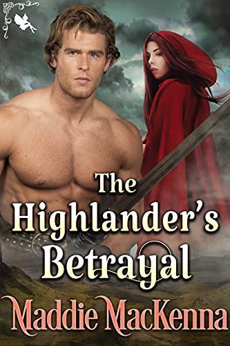 The Highlander's Betrayal: A Steamy Scottish Historical Romance Novel