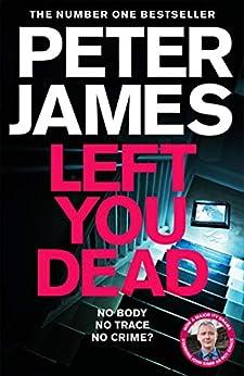 Left You Dead: THE BRAND NEW ROY GRACE NOVEL (English Edition) par [Peter James]