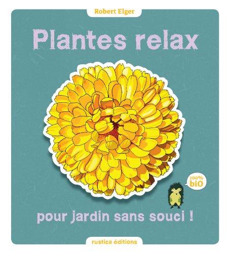 Plantes relax pour jardin sans souci ! (Le jardin, c'est nos oignons)...