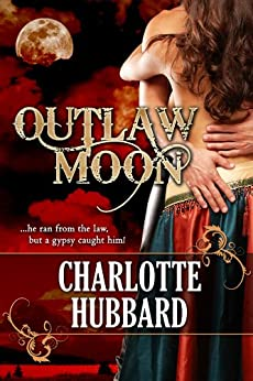 Outlaw Moon (Cripple Creek Book 3) by [Charlotte Hubbard]