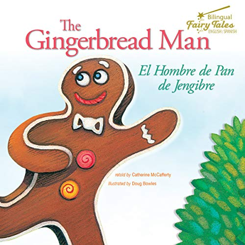 The Bilingual Fairy Tales Gingerbread Man: El Hombre de Pan de Jengibre